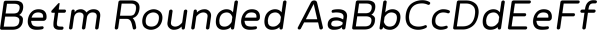 Betm Rounded font family by Typesketchbook